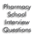 Pharmacy School Interview Questions
